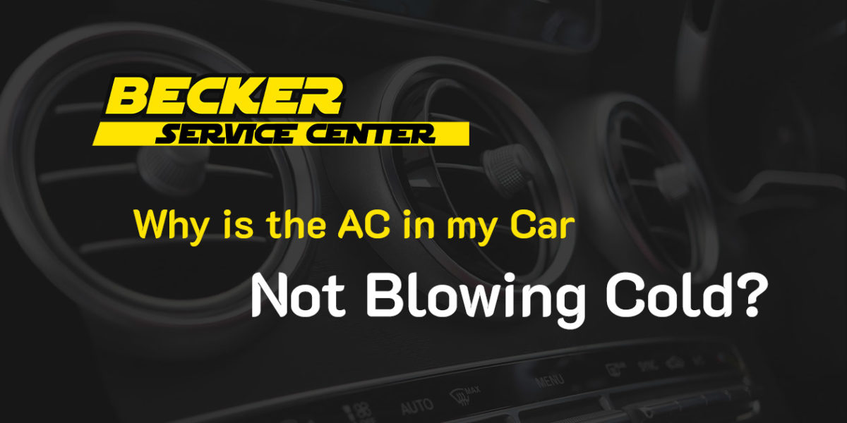 Why is the AC in My Car Not Blowing Cold?